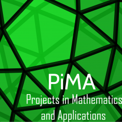 PiMA - Projects in Mathematics and Applications